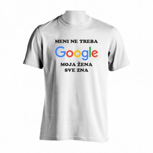 Meni Ne Treba Google Majica U Beloj Boji